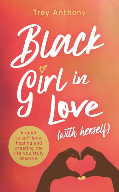 Black Girl In Love (with Herself) by Trey Anthony