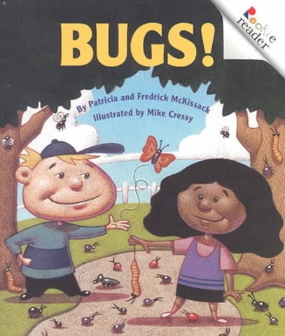 Bugs! (A Rookie Reader) by Patricia McKissack, Fredrick McKissack and Mike Cressy