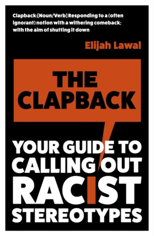 The Clapback : Your Guide to Calling out Racist Stereotypes by Elijah Lawal