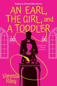 Earl, the Girl, and a Toddler by Vanessa Riley  Published:27 Apr 2021