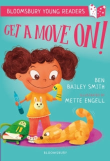 Get a Move On! A Bloomsbury Young Reader by Ben Bailey Smith