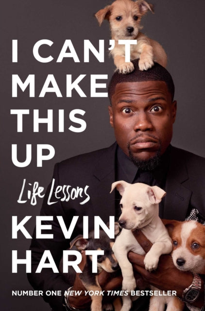 I Can't Make This Up : Life Lessons by Kevin Hart