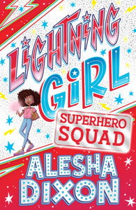 Lightning Girl 2: Superhero Squad by Alesha Dixon