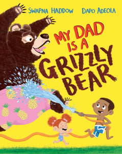 My Dad Is A Grizzly Bear by Swapna Haddow Published:29 Apr 2021