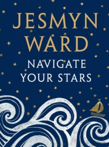 Navigate Your Stars by Jesmyn Ward