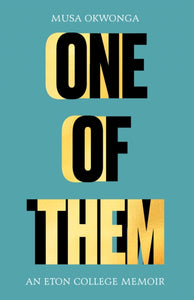 One of Them  by Musa Okwonga Published:15 Apr 2021