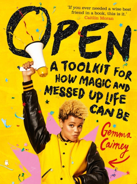 Open: A Toolkit for How Magic and Messed Up Life Can Be by Gemma Cairney