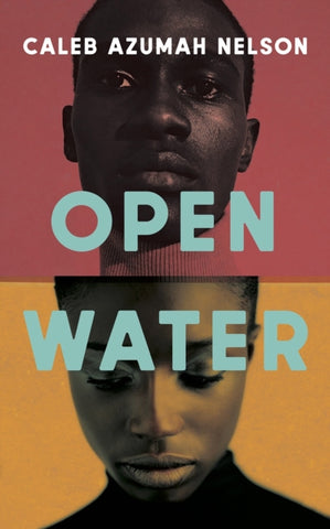 Open Water by Caleb Azumah Nelson                        Publish Date: 4 February 2021