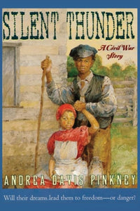 Silent Thunder : A Civil War Story by Andrea Davis Pinkney