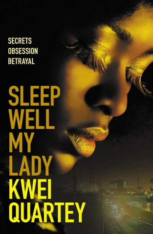 Sleep Well, My Lady by Kwei Quartey