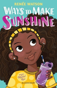 Ways to Make Sunshine by Renee Watson