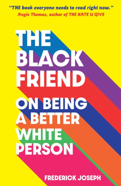The Black Friend by Frederick Joseph Published: 14 Mar 2021