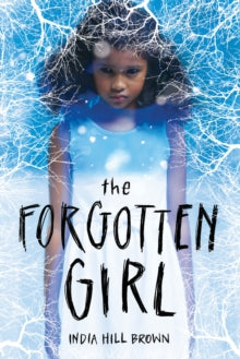 The Forgotten Girl by India Hill Brown