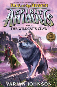 The Wildcat's Claw (Spirit Animals: Fall of the Beasts, Book 6) : 6 by Varian Johnson