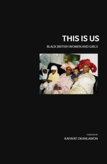 This is Us : Black British Women and Girls by Marai Larasi