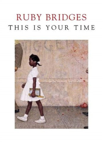This is Your Time by Ruby Bridges  Published:6 May 2021