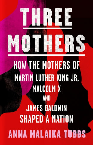 Three Mothers by Anna Malaika Tubbs