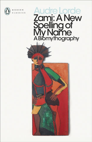 Zami : A New Spelling of my Name by Audre Lorde