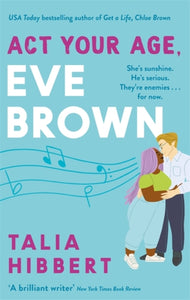 Act Your Age, Eve Brown by Talia Hibbert Published 9 March 2021