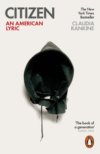 Citizen : An American Lyric by Claudia Rankine