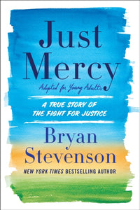 Just Mercy  by Bryan A. Stevenson