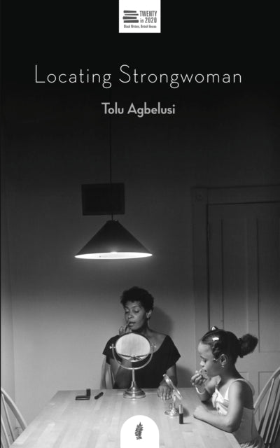Locating Strongwoman by Tolu Agbelusi