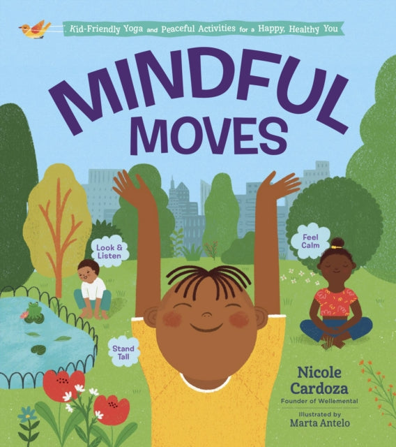 Mindful Moves: Kid-Friendly Yoga by Nicole Cardoza Published: 10 May 2021