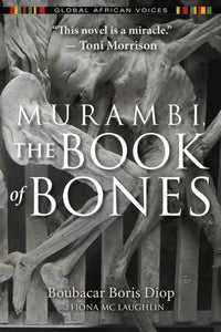 Murambi, The Book of Bones by Boubacar Boris Diop