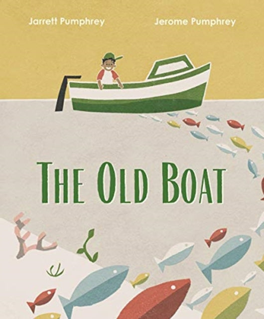The Old Boat by Jarrett and Jerome Pumphrey   Publish Date: 2 April 2021
