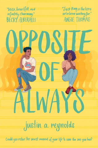 Opposite of Always by Justin Reynolds