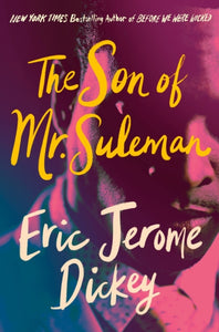 The Son Of Mr. Sulemanl by Eric Jerome Dickey    Publish date  22 Apr 2021