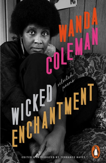 Wicked Enchantment : Selected Poems by Wanda Coleman Published date 29 Apr 2021