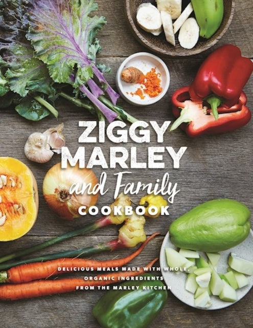 Ziggy Marley And Family Cookbook by Ziggy Marley