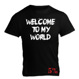 Welcome To My World, Black T-Shirt with White Lettering - Pro-flexx