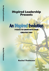 (Abridged) An INspired Evolution: 9 Ways to Grow into Your Greatest Self