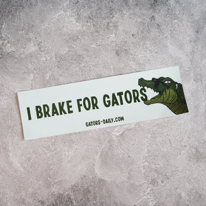 """I Brake for Gators"" Bumper Sticker"