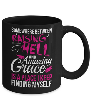 Raising Hell And Amazing Grace Mug