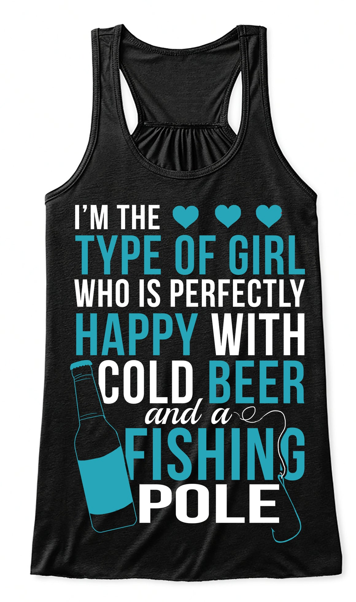 Tank Top: Perfectly Happy With A Cold Beer And Fishing Pole