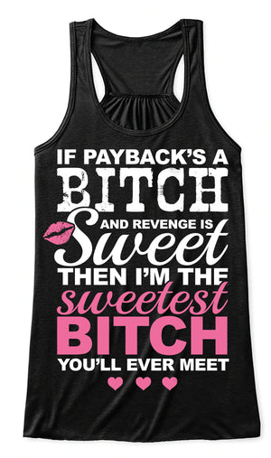 Tank Top: Sweetest Bitch You'll Ever Meet