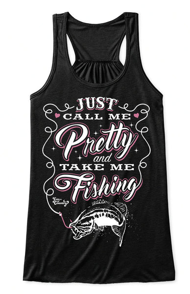 Flowy Tank Top: Call Me Pretty and Take Me Fishing Black / Small, Tank Top - Cute n' Country, Cute n' Country