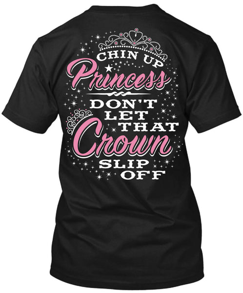 Chin Up Princess Don't Let That Crown Slip Off T-Shirt Black / Small, T-Shirts - Cute n' Country, Cute n' Country  - 1