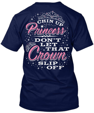 Chin Up Princess Don't Let That Crown Slip Off T-Shirt Navy / Small, T-Shirts - Cute n' Country, Cute n' Country  - 2