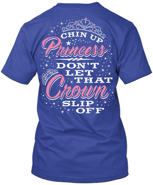 Chin Up Princess Don't Let That Crown Slip Off T-Shirt Royal Blue / Small, T-Shirts - Cute n' Country, Cute n' Country  - 3