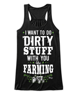 Flowy Tank Top: I Want To Do Dirty Stuff With You Like Farming Black / Small, Tank Top - Cute n' Country, Cute n' Country
