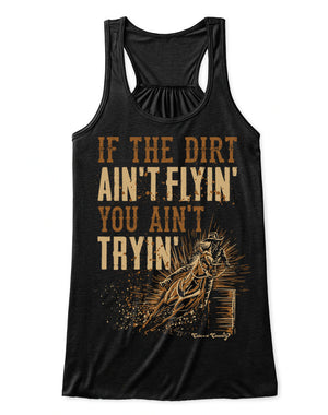 Flowy Tank Top: If The Dirt Ain't Flyin' You Ain't Tryin' Black / Small, Tank Top - Cute n' Country, Cute n' Country