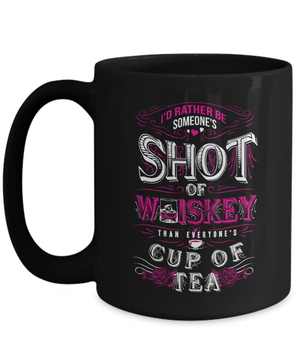 Someone's Shot of Whiskey Mug