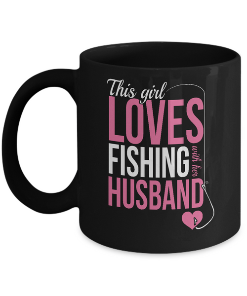 This Girl Loves Fishing With Her Husband Mug