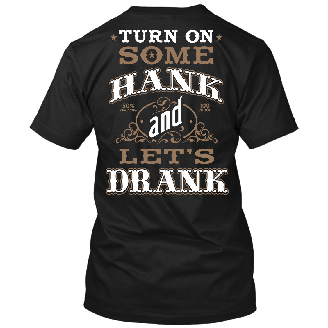 Turn On Some Hank And Let's Drank Shirt Black / Small, T-Shirts - Cute n' Country, Cute n' Country  - 1