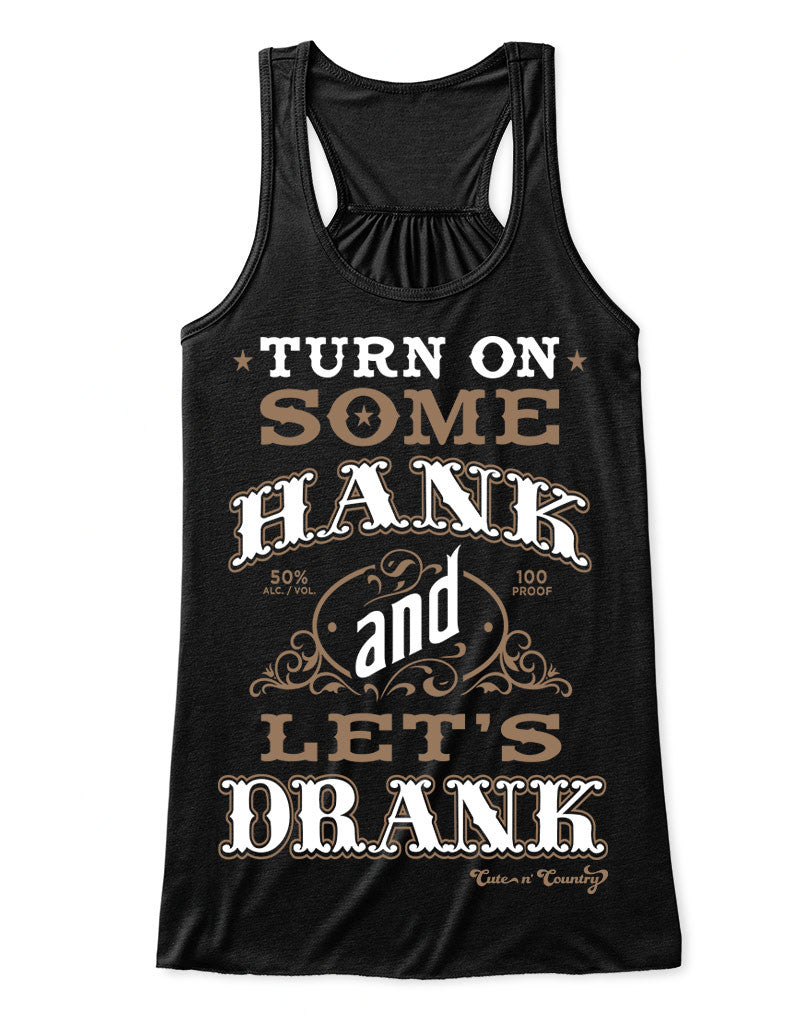 c1d098371 Flowy Tank Top: Turn On Some Hank and Let's Drank Black / Small, Tank ...