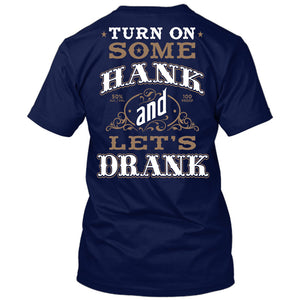 Turn On Some Hank And Let's Drank Shirt Navy / Small, T-Shirts - Cute n' Country, Cute n' Country  - 2